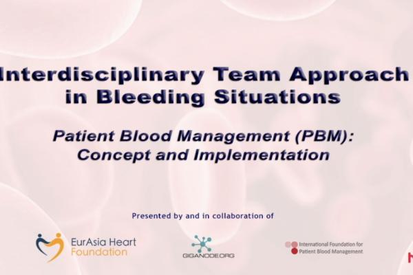 Interdisciplinary Team Approach in Bleeding Situations Patient Blood Management (PBM)